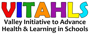 VITAHLS - Valley Initiative to Advance Health & Learning in Schools