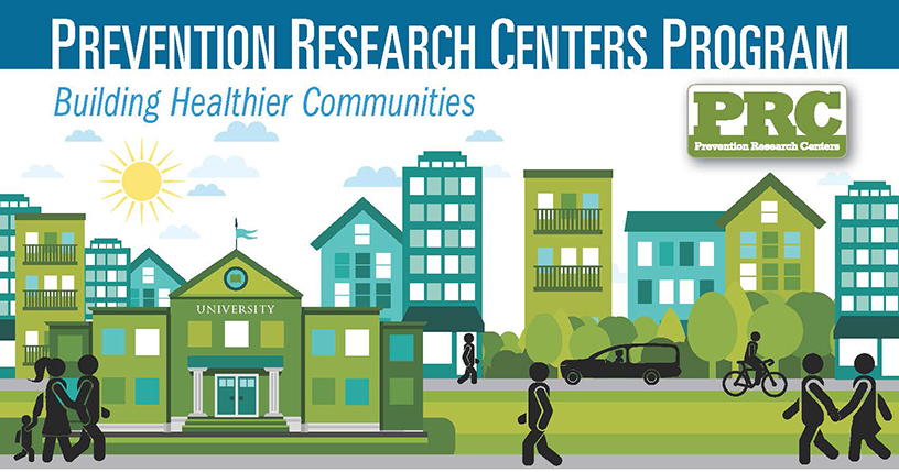 Prevention Research Centers Program. Building healthier communities.